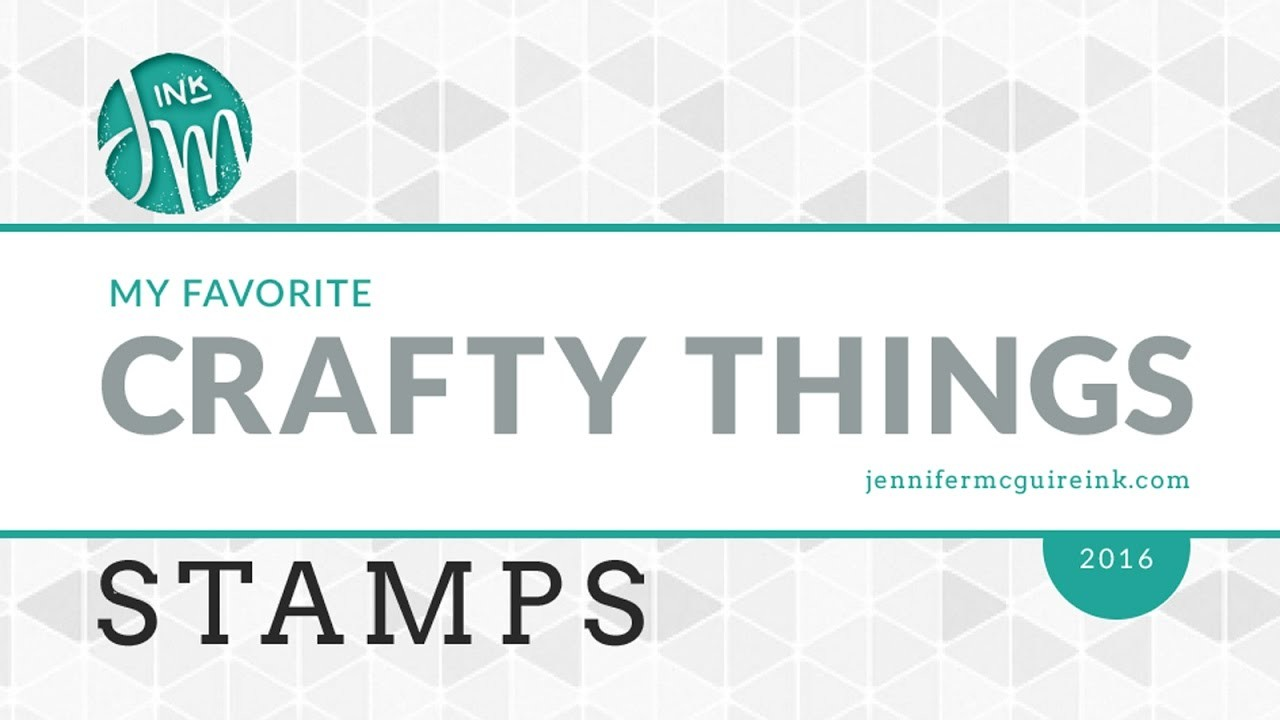 My Favorite Crafty Things 2016 - Stamps