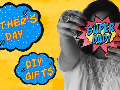 3 Super cool DIY Father's Day Gifts your Super Dad will Love | DIY DAY SPECIAL