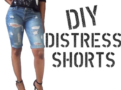 DIY How to Distress Shorts