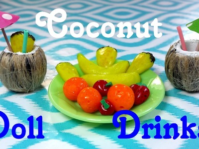 DIY Miniature Doll Coconut Drinks & Fruits
