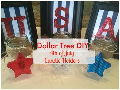 DOLLAR TREE DIY: Candle Holders | 4th of July Decor
