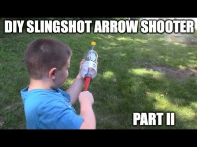 HOW TO, DIY, Archery SLINGSHOT ARROW SHOOTER . PARTII