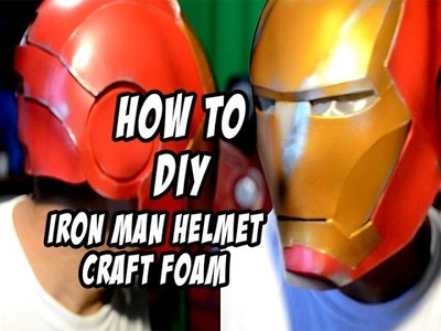 How to DIY Iron Man Helmet Foam Cosplay Costume