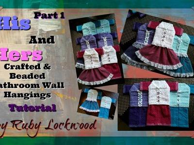 (Tutorial) His & Hers Crafted & Beaded Bathroom Wall Hangings DIY ( Video 181) Part 1
