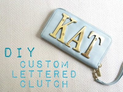 Custom Lettered Clutch ♥ DIY
