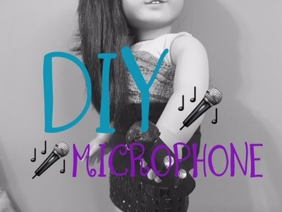 DIY American Girl Doll Microphone! | ag laughter