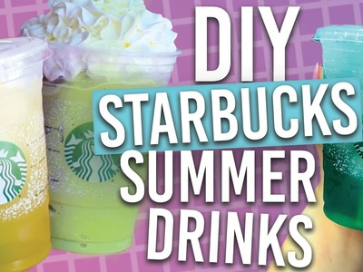 DIY Starbucks Drinks For The Summer!