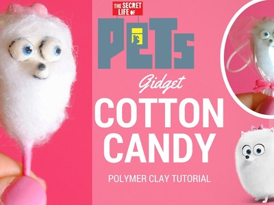 DIY The Secret Life of Pets Polymer CLAY GIDGET Cotton Candy