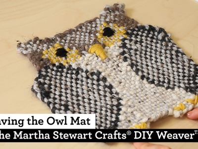 How to Weave the Owl Mat with the Martha Stewart Crafts® DIY Weaver(TM)