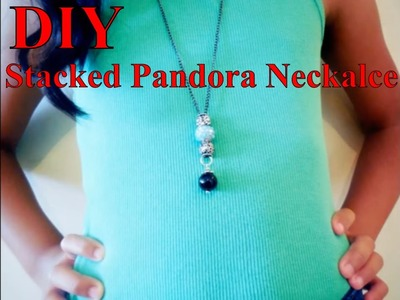 Quick & Easy Stacked Pandora DIY Necklace Style