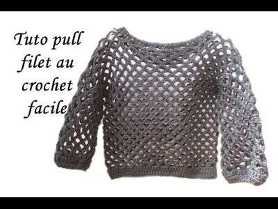 TUTO PULL FILET AU CROCHET TOUTES TAILLES pull the thread all sizes crochet