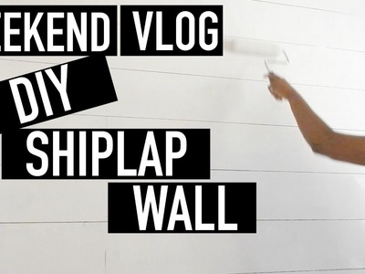 WEEKEND VLOG | DIY SHIPLAP WALL IN MY OFFICE + GROCERY SHOPPING