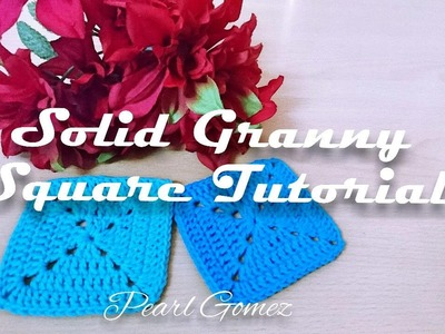 Crochet Made Easy - How to crochet the perfect Solid Granny Square (Step by Step tutorial)