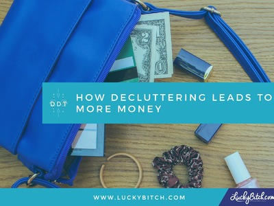 How Decluttering Leads to More Money