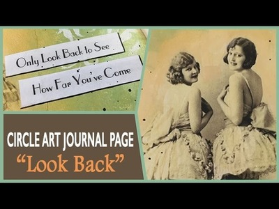 How to: Circle Art Journal Page - Look Back