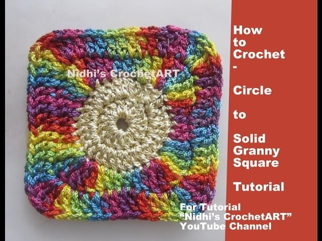 How to Croche- Circle to Solid  Granny Square Tutorial