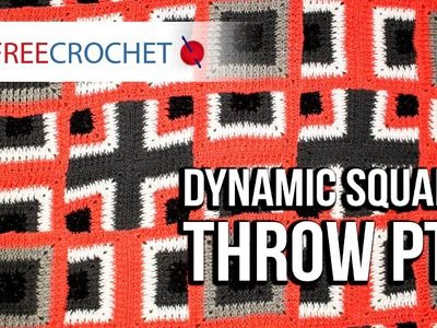 How to Crochet a Blanket: Dynamic Squares Throw, Pt. 1
