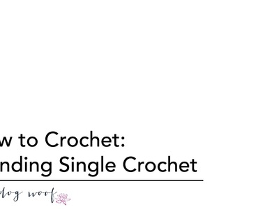 How to Crochet: Standing Single Crochet Stitch
