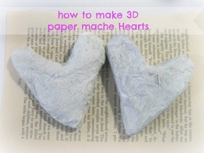 How to make 3d paper mache hearts