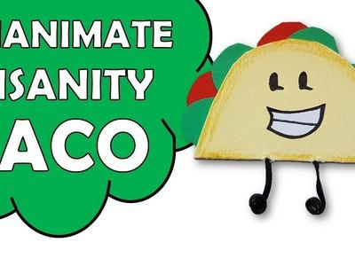 How To Make Inanimate Insanity TACO
