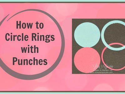Quick Crafting Tip - How to Make Circle Rings Using Punches