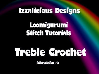 Rainbow Loom Loomigurumi Treble Crochet | Triple Crochet Stitch Tutorial - NEW METHOD