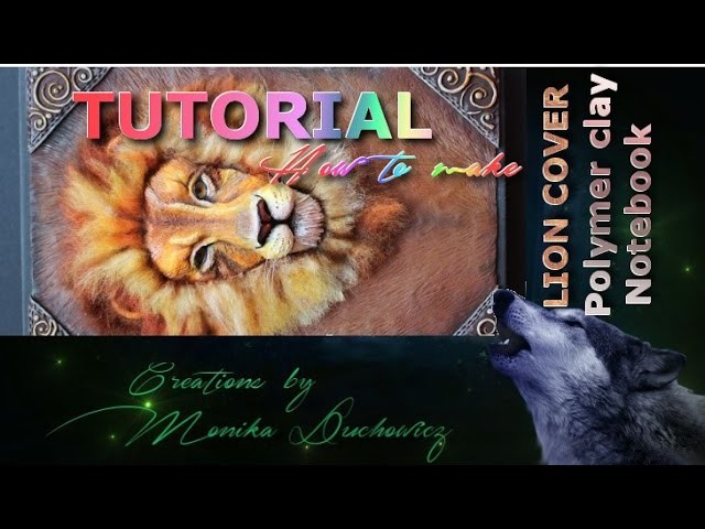 TUTORIAL How to make Lion polymer clay notebook cover PART 1.2