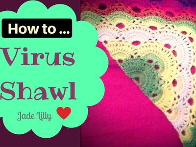 Virus Stitch Crochet Tutorial - Part 2 (Shawl)
