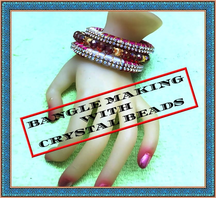 Bangle Making- How to Make Beaded Crystal Bangle In a Easy Way