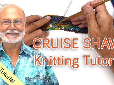 Cruise Shawl Knitting Tutorial