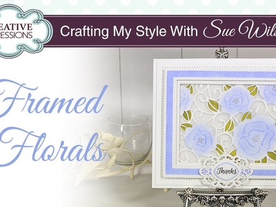 How to colour the Pierced Roses Die | Crafting My Style with Sue Wilson