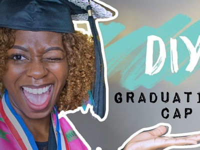 How to Decorate A Graduation Cap | LifewithLydiaG