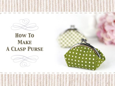 How To Make A Clasp Purse