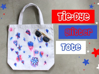 How to Make a Glittery 4th of July Tie-Dye Bag