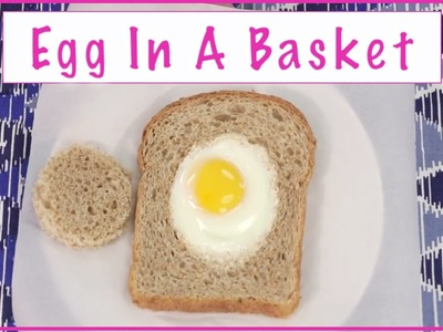 How to Make EGG IN A BASKET