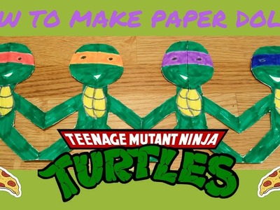 HOW TO MAKE PAPER DOLLS - Teenage Mutant Ninja TURTLES (x4)