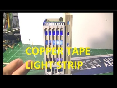 MODEL RAILROAD HOW TO MAKE BUILDING LIGHTING WITH A COPPER TAPE LIGHT STRIP