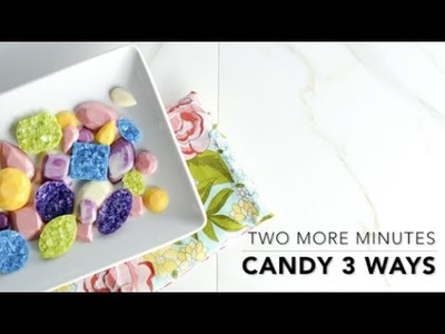Two More Minutes: How to Create 3 Different Styles of Candy Jewels