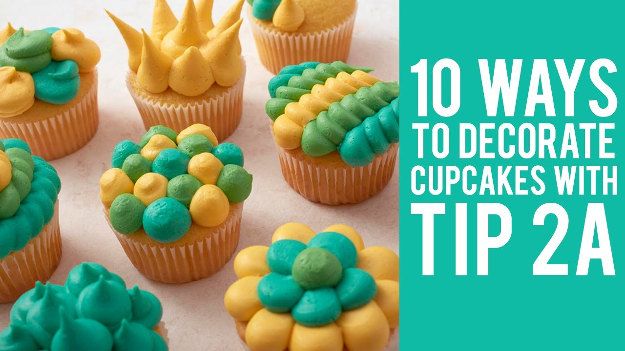 How to Decorate Cupcakes with Tip 2A – 10 ways!