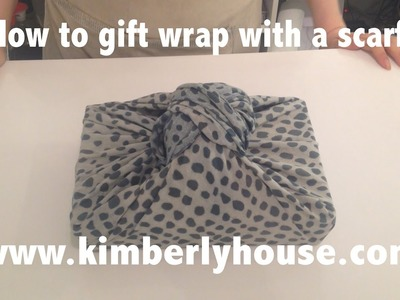 How to gift wrap with a scarf