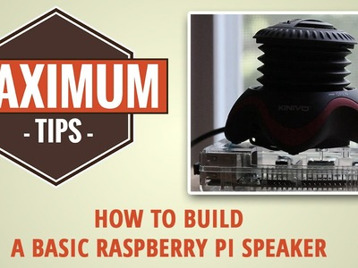 How to make a basic raspberry pi speaker. Maximum Tips