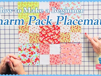 How to Make a Beginner Charm Pack Placemat! With Sherri McConnell and Kimberly Jolly