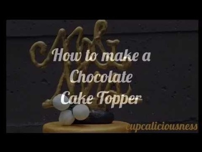 How to make a Chocolate Cake Topper - Mr &Mrs