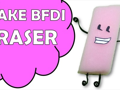 How To Make Eraser of Battle For Dream Island BFDI