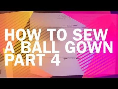 How to sew a ball gown part 4