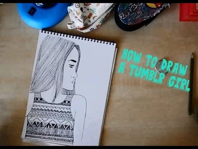 How to draw a Tumblr girl