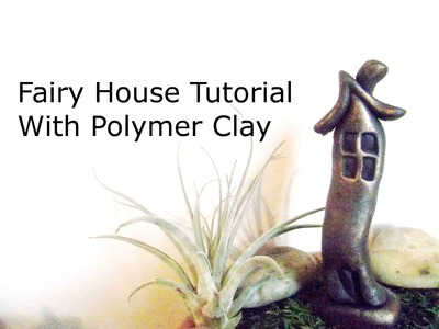 How To Sculpt A Fairy Garden House In Polymer Clay - Design 1