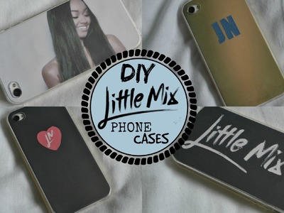 DIY LITTLE MIX PHONE CASES