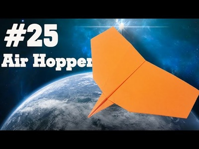 How to make a paper airplane that Flies - Simple Origami paper planes for Kids #25| Air Hopper