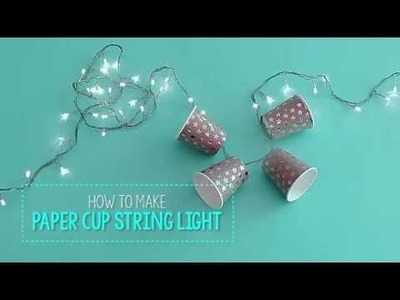 How to Make Paper Cup String Light